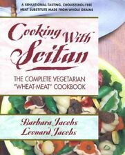 "Cooking With Seitan : The Complete Vegetarian ""Wheat-Meat"" Cookbook, Paperbac..."