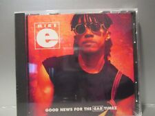 Good News for the Bad Timez by Mike-E (CD, Dec-2006, Universal) Brand New