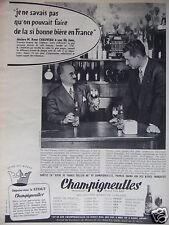 PUBLICITÉ 1958 CHAMPIGNEULLES DE LA SI BONNE BIÈRE EN FRANCE - ADVERTISING