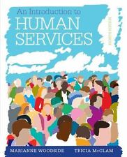 An Introduction to the Human Services by Marianne R. Woodside and Tricia McClam