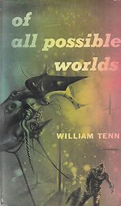 """WILLIAM TENN """"Of All Possible Worlds"""" (1955) First Printing of the FIRST EDITION"""