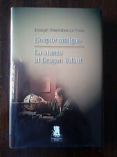 L'OSPITE MALIGNO - LA STANZA AL DRAGON VOLANT (JOSEPH SHERIDAN LE FANU)