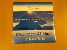 DVD HET LAATSTE NIEUWS / NATUUR IN WOORD EN BEELD - DVD 7 - NOORD - & ZUIDPOOL