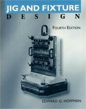 Jig and Fixture Design 3rd Edition by Edward G. Hoffman (1991, Paperback)