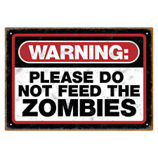 New * Do Not Feed the Zombies Tin Sign * Metal 8 x 11.5 Poster Warning