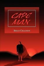 Cape Man by Brian Chagnon (2003, Paperback)