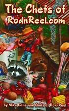 USED (GD) Chefs of RodnReel.com, The: A Fishing and Hunting Camp Cookbook by Mik