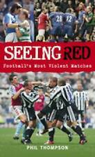 Seeing Red: Football's Most Violent Matches, Phil Thompson, New Book