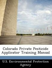 Colorado Private Pesticide Applicator Training Manual (Paperback or Softback)