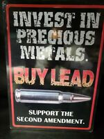 "INVEST IN PRECIOUS METALS ""BUY LEAD""Hunting GUN Humor Man Cave Outdoor Sign"