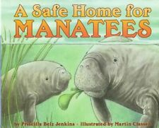 A Safe Home for Manatees (Lets-Read-and-Find-Out Science 1)