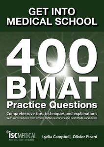 Get into Medical School. 400 BMAT Practice Questions. With contributions from.