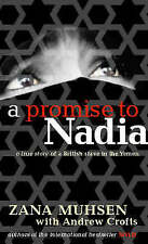 A Promise to Nadia, By Zana Muhsen, Andrew Crofts,in Used but Acceptable conditi