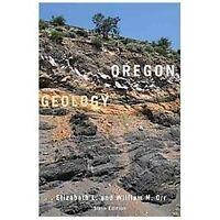 Oregon Geology by William N. Orr and Elizabeth L. Orr (2012, Paperback)