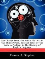 The Change from the Suffix Th to S, in the Third Person, Present Tense of the...