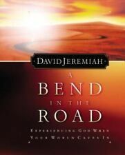 New listing A Bend In The Road Finding God When Your World Caves In Jeremiah, David Hardcov