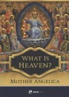 What Is Heaven?, Paperback by M. Angelica, Mother, Brand New, Free shipping i...