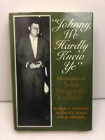 SIGNED : JOHNNY WE HARDLY KNEW YE - JFK Memories / Dave Powers Autograph HC Book