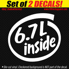 6.7L INSIDE (SET OF 2) Vinyl Decals Stickers powerstroke Turbo Diesel Funny