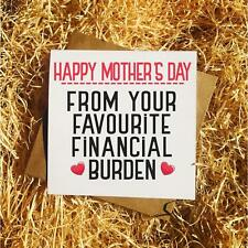 Happy Mothers Day / Birthday From Your Favourite Financial Burden Card