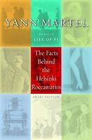 The Facts Behind the Helsinki Roccamatios by Yann Martel (2004, Hardcover)