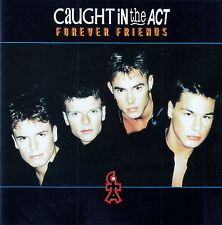 CAUGHT IN THE ACT : FOREVER FRIENDS / CD - TOP-ZUSTAND