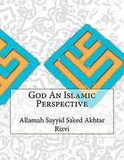 NEW God An Islamic Perspective by Allamah Sayyid Sa'eed Akhtar Rizvi