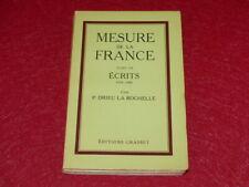 P. DRIEU LA ROCHELLE / MESURE DE LA FRANCE Suivie de Ecrits 39/40 Edition 1964