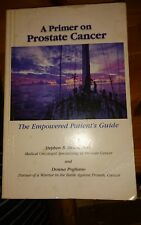 A Primer on Prostate Cancer: The Empowered Patient's Guide by Stephen B Strum, …