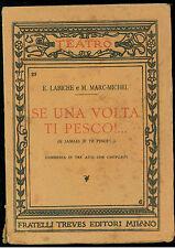 LABICHE EUGENIO MARC-MICHEL M. SE UNA VOLTA TI PESCO!  TREVES 1925 TEATRO 23
