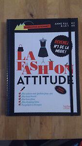 Anne Kalicky - La Fashion attitude: Devenez nº1 de la mode !
