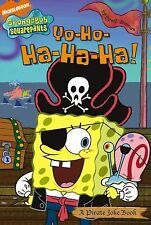 Yo-Ho-Ha-Ha-Ha!: A Pirate Joke Book (Nick Spongebob Squarepants (Simon-ExLibrary