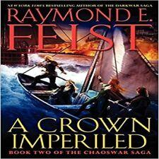 A Crown Imperiled: Book Two of the Chaoswar Saga [Mar 13, 2012] Feist, Raymond E