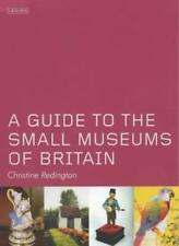 A Guide to the Small Museums of Britain,Christine Redington