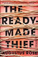 The Readymade Thief by Augustus Rose (2017, Hardcover)