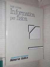 INFORMATICA PER FISICA Luigi Milotta Minerva Italica 1989 libro scienza tecnica