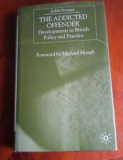The Addicted Offender: Developments in British Policy and Practice 9780333754450
