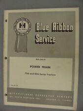 International Blue Ribbon Service Manual - 706 806 Tractor Power Train – 1964