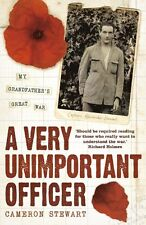 A Very Unimportant Officer: Life and Death on the Somme and at Passchendaele,Ca