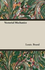 Vectorial Mechanics by Louis Brand (2007, Paperback)