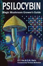 Psilocybin: Magic Mushroom Growers Guide: A Handb