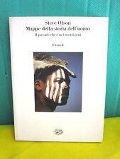 Olson MAPPE DELLA STORIA DELL'UOMO - Saggi Einaudi 2003
