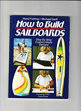 HOW TO BUILD SAILBOARDS-HANS FICHTER-1ST 1983-GLOSSY ILLUSTRATED EXPERTISE-NR FN