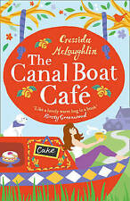 The Canal Boat Cafe: A Perfect Feel Good Romance by Cressida McLaughlin (Paperb…