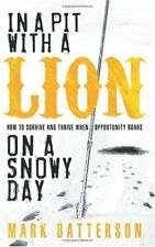 In a Pit with a Lion on a Snowy Day: How to Surviv