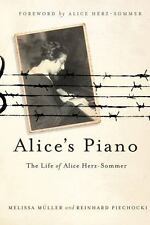 Alice's Piano: The Life Of Alice Herz-Sommer: By Melissa M?ller, Reinhard Pie...