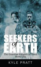 Seekers of Earth by Kyle Pratt Book 1 Guardian Knights of Terra