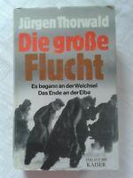 Jürgen Thorwald: Die große Flucht-es begann an der Weichsel-das Ende an der Elbe