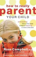 How to Really Parent Your Child by Ross Campbell (Used