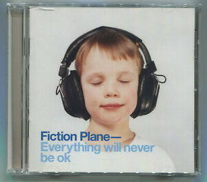 FICTION PLANE * EVERYTHING WILL NEVER BE OK * 2003 * CD * LIKE NEW